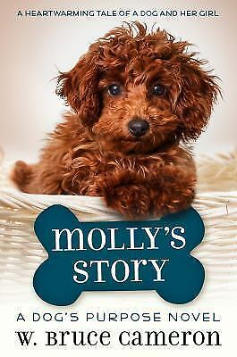 A Dog's Purpose Puppy Tales: Molly's Story : A Dog's Purpose Novel bk.1 by W....