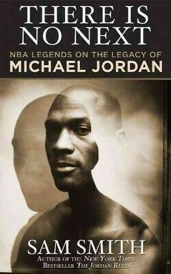 There Is No Next : NBA Legends on the Legacy of Michael Jordan, Paperback by ...