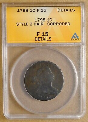 1798 Draped Bust Large Cent 'Style 2 Hair' ANACS F 15 Details