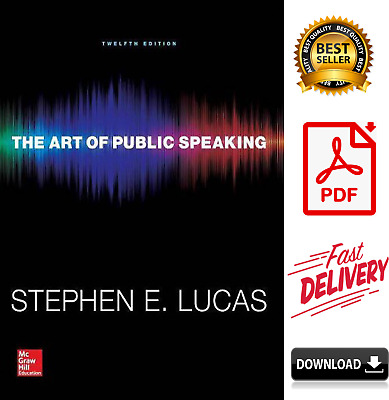 The Art of Public Speaking by Stephen E Lucas 12th Edition [P.D.F]