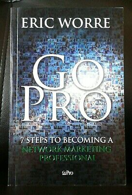 Go Pro - 7 Steps to Becoming a Network Marketing Pro Eric Worre - New