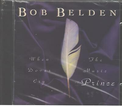 BOB BELDEN When Doves Cry: Music of Prince CD 1994 Brand New w/ Holly Cole
