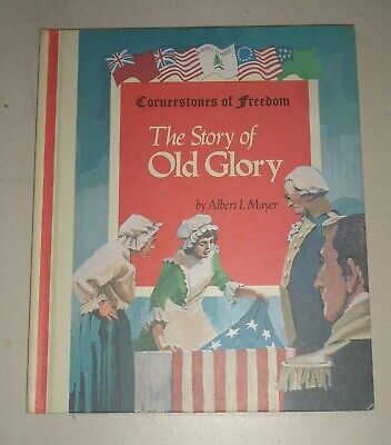 Cornerstones of Freedom: The Story of Old Glory by Albert Mayer