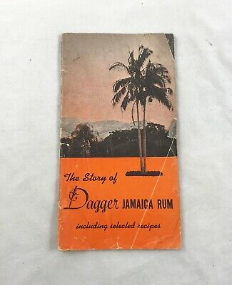 The Story Of Dagger Jamaica Rum; Vintage Booklet With 45 Drink Recipes