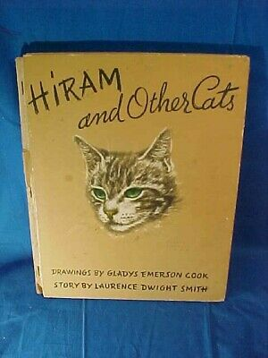 1941 HIRAM + OTHER CATS Hard Cover BOOK w GLADYS EMERSON COOK ILLUSTRATIONS