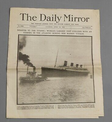 The Daily Mirror Tue Apr 16th 1912 Disaster To The Titanic Newspaper Reprint