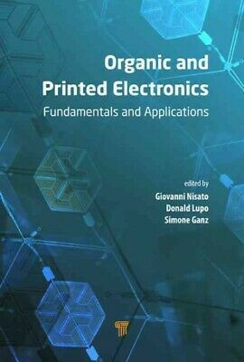 Organic and Printed Electronics : Fundamentals and Applications, Hardcover by...