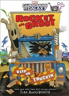 Rocket and Groot: Keep on Truckin'! by Tom Angleberger