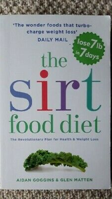 The SIRT Food Diet: The Revolutionary Plan for Health and Weight Loss by Aida