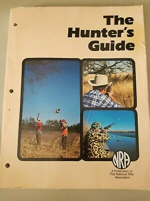 The Hunters Guide by the NRA
