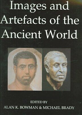 Images And Artefacts Of The Ancient World, Paperback by Bowman, Alan K. (EDT)...