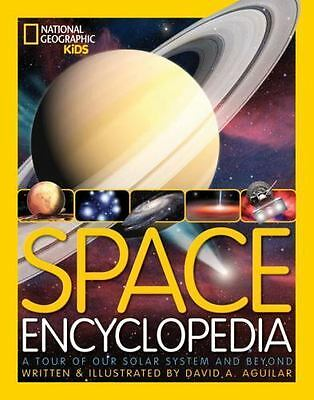 Space Encyclopedia: A Tour of Our Solar System and Beyond [National Geographic K