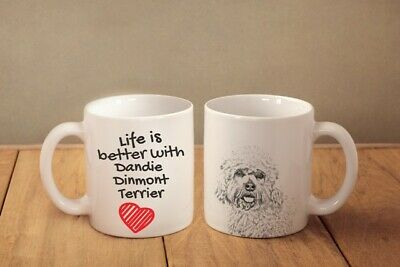 Dandie Dinmont terrier Ceramic Mug Life is Better with Dog High Quality Graphics