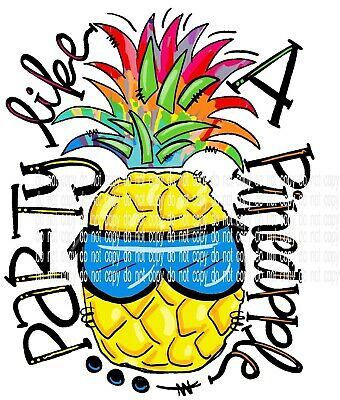 Sublimation Heat Transfer Design Party Like A Pinapple