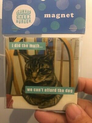 """magnet """"i did the math we cant afford the dog """"cheezburger 2x2"""