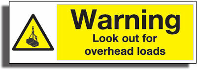 WARNING OVERHEAD LOAD SIGN 3mm STRONG Gloss R /Plactic