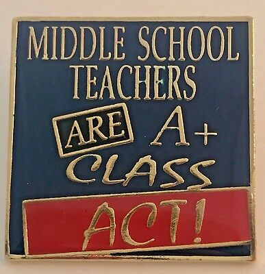 """MIDDLE SCHOOL TEACHERS ARE A CLASS ACT"" 25 Pins, NEW!"