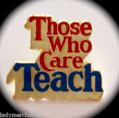 """Those Who Care Teach"" Enamel Lapel Pins/Lot of 12!/NIB"