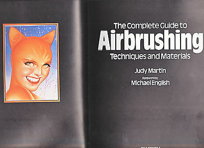 THE COMPLETE GUIDE TO AIRBRUSHING by Judy Martin (1983)