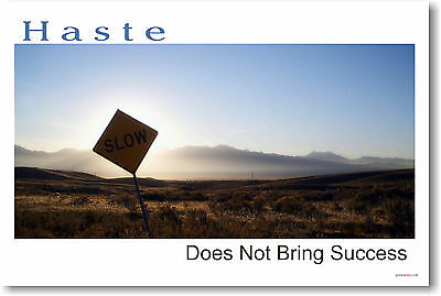 Haste Does Not Bring Success Motivational School POSTER