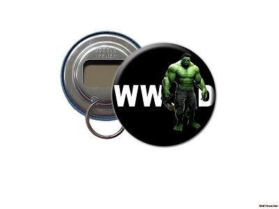 What Would THE HULK Do  Bottle Opener / Keychain