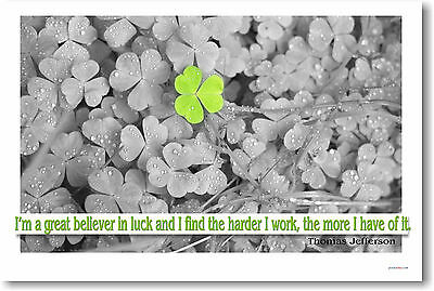 I'm a great believer in luck  - Thomas Jefferson Classroom Motivational  POSTER