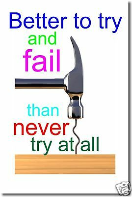 Better to Try and Fail - Classroom Motivational  POSTER
