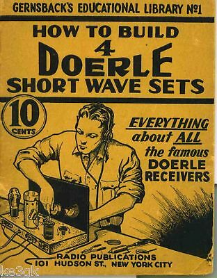 How to Build 4 Doerle Short Wave Sets * CDROM * PDF * KE3GK