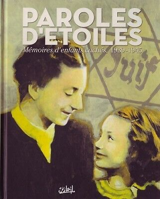 Paroles D'etoiles - Memoires D'enfants Caches 1939-1945