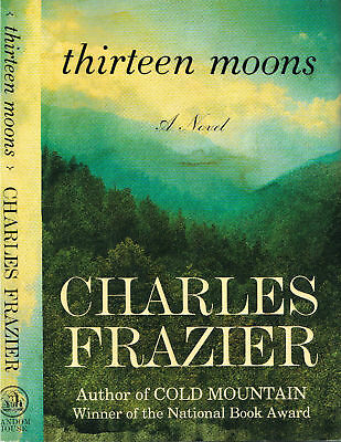 Thirteen Moons by Charles Frazier (signed 1st edition)
