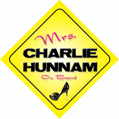 Mrs Charlie Hunnam On Board Novelty Car Sign