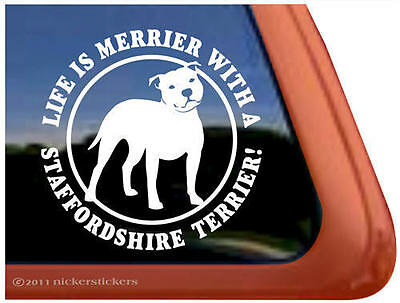 Life is Merrier With a Staffordshire Terrier | Vinyl Dog Window Decal Sticker