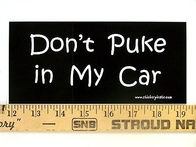 * Magnet Don/'t Puke in my Jeep Magnetic Bumper Sticker