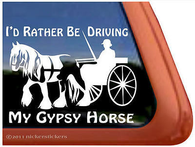 I'D RATHER BE DRIVING MY GYPSY HORSE ~ Trailer Window Decal Sticker