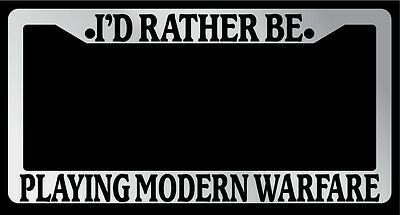 """Chrome License Plate Frame """"I'd rather be playing modern warfare"""" Auto Accessory"""