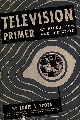 Television Primer of Production and Direction (1947) * CDROM