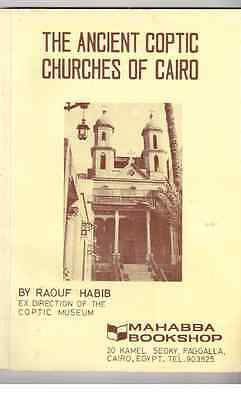 The Ancient Coptic Churches of Cairo by Raouf Habib 1979