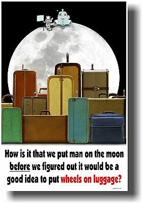 NEW JOKE FUNNY HUMOR POSTER - How is it that we Put a Man on the Moon ... ?