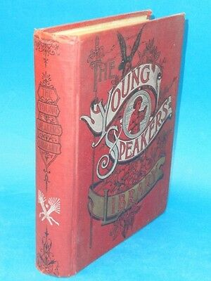"""Antique Book """"the Young Speakers' Library ...""""  N. Lindsey 1893 W. Houston & Co"""