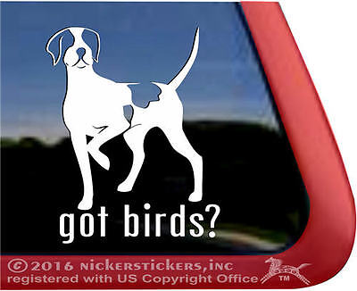 Got Birds? ~ English Pointer High Quality Vinyl Dog Window Decal Sticker