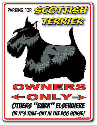 SCOTTISH TERRIER Owner Parking Sign - Dog Breed leash collar Bowl Muzzle Tag