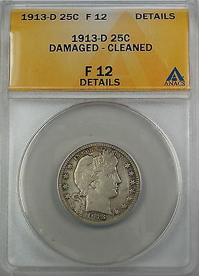 1913-D Barber Silver Quarter Coin, ANACS F-12, Details - Damaged - Cleaned