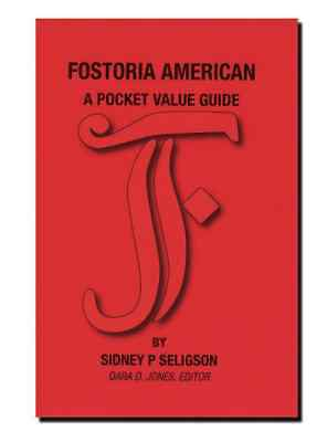 Brand New From Publisher  Fostoria American A Pocket Value Guide Book Seligson