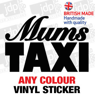 'Mums Taxi' Funny Novelty Vinyl Car Sticker - Any Colour