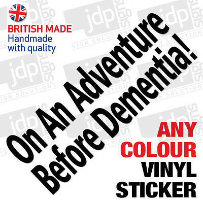 'on An Adventure Before Dementia!' Funny Novelty Vinyl Car Sticker - Any Colour