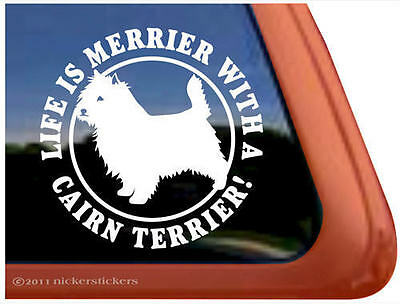 LIFE IS MERRIER WITH A CAIRN TERRIER ~ High Quality Vinyl Window Decal Sticker