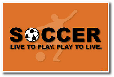 Live To Play Soccer - Soccer Motivational NEW POSTER