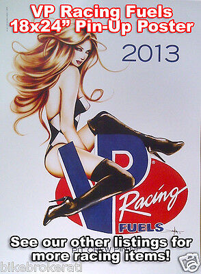 2013 VP RACING FUELS PIN UP POSTER 18x24 inches HOT FOR RACE TRAILER SHOP GARAGE