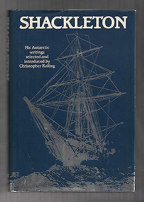 Shackleton his Antarctic writings Christopher Ralling. Ernest