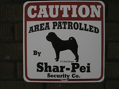 Sign: CAUTION: AREA PATROLLED by Shar-Pei Security Co.